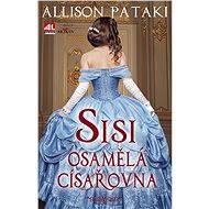 Sisi - osamělá císařovna - Elektronická kniha