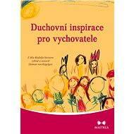 Duchovní inspirace pro vychovatele - Elektronická kniha