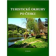 Turistické okruhy po Česku - Elektronická kniha