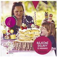 Báječné oslavy (s Mámami) - Elektronická kniha