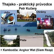 Thajsko - Praktický průvodce - Petr Kučera