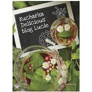 Kuchařka Delicious blog Lucie - Elektronická kniha