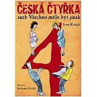 Česká čtyřka aneb Všechno mělo být jinak - Elektronická kniha