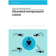 Zdravotně-kompenzační cvičení - Andrea Levitová, Blanka Hošková
