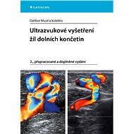 Ultrazvukové vyšetření žil dolních končetin - Dalibor Musil a kolektiv