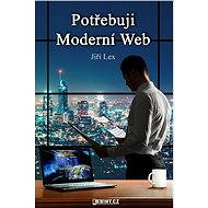 Potřebuji Moderní Web - Elektronická kniha - Jiří Lex