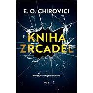 Kniha zrcadel - Eugen Ovidiu Chirovici