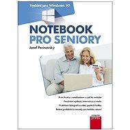 Notebook pro seniory: Vydání pro Windows - Josef Pecinovský