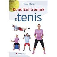 Kondiční trénink pro tenis - Elektronická kniha