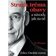 Strach, tréma a obavy - Ivo Toman