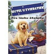 Hotel u zvieratiek - Pre lásku šteňaťa - Elektronická kniha