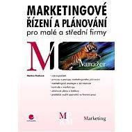 Marketingové řízení a plánování pro malé a střední firmy - Elektronická kniha