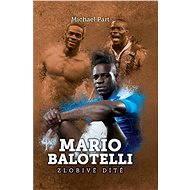 Mario Balotelli: zlobivé dítě - Michael Part