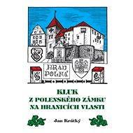 Kluk z Polenského zámku na hranicích vlasti - Elektronická kniha