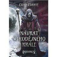 Návrat čarodějného krále - Chad Corrie