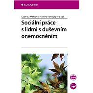 Sociální práce s lidmi s duševním onemocněním - Elektronická kniha