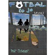 FOTBAL, TO JE (divná) HRA - Elektronická kniha