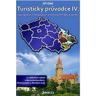 Turistický průvodce IV. zajímavosti z moravských a slezských hradů a zámků - Elektronická kniha - Jiří Glet