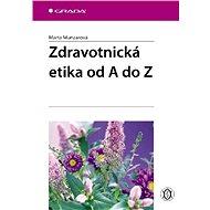 Zdravotnická etika od A do Z - Elektronická kniha