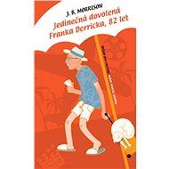 Jedinečná dovolená Franka Derricka, 82 let - Elektronická kniha