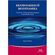 Kraniosakrální biodynamika - Roger Gilchrist