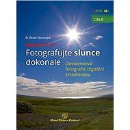 Canon DSLR: Fotografujte slunce dokonale - B. Bono Novosad
