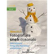 Nikon DSLR: Fotografujte sneh dokonalo - Elektronická kniha