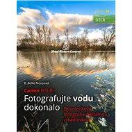 Canon DSLR: Fotografujte vodu dokonalo - Elektronická kniha