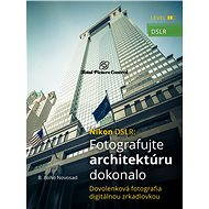 Nikon DSLR: Fotografujte architektúru dokonalo - Elektronická kniha