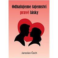 Odhalujeme tajemství pravé lásky - Elektronická kniha