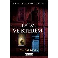 Dům, ve kterém… Osm dní Šakala - Elektronická kniha