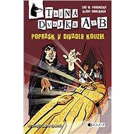 Tajná dvojka A + B – Poprask v divadle kouzel - Elektronická kniha