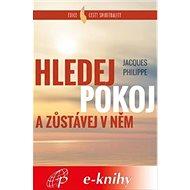Hledej Pokoj a zůstávej v něm - Elektronická kniha