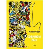 Cobainovi žáci - Miroslav Pech, 193 stran