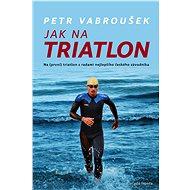 Jak na triatlon - Elektronická kniha