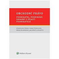 Obchodní právo – podnikatel, podnikání, závazky s účastí podnikatele - Elektronická kniha