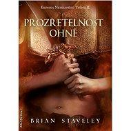 Prozřetelnost ohně - Brian Staveley