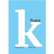 Kafka - Rané roky - Elektronická kniha