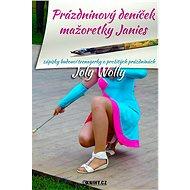 Prázdninový deníček mažoretky Janies - Elektronická kniha