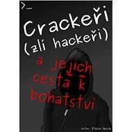 Crackeři (zlí hackeři) - Elektronická kniha
