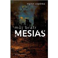Můj bratr mesiáš - Martin Vopěnka