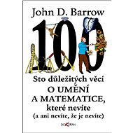 Sto důležitých věcí o umění a matematice, které nevíte (a ani nevíte, že je nevíte)  - Elektronická kniha