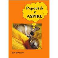 Papoušek v aspiku - Elektronická kniha