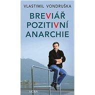 Breviář pozitivní anarchie - Elektronická kniha