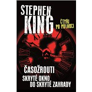 Čtyři po půlnoci I - Časožrouti / Skryté okno do skryté zahrady - Stephen King
