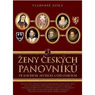 Ženy českých panovníků 3 - Elektronická kniha