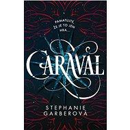 Caraval - Stephanie Garberová