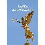 Láska archandělů - Elektronická kniha