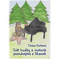 Svět hudby a motorek poznávejme z říkanek - Tereza Korbová