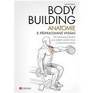 Bodybuilding - anatomie 2. přepracované vydání - Elektronická kniha
